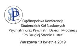 "All-Poland Scientific Conference of Student Scientific Circles of Psychiatry as well as Children and Youth Psychiatry ""On the Other Side of the Mirror"""